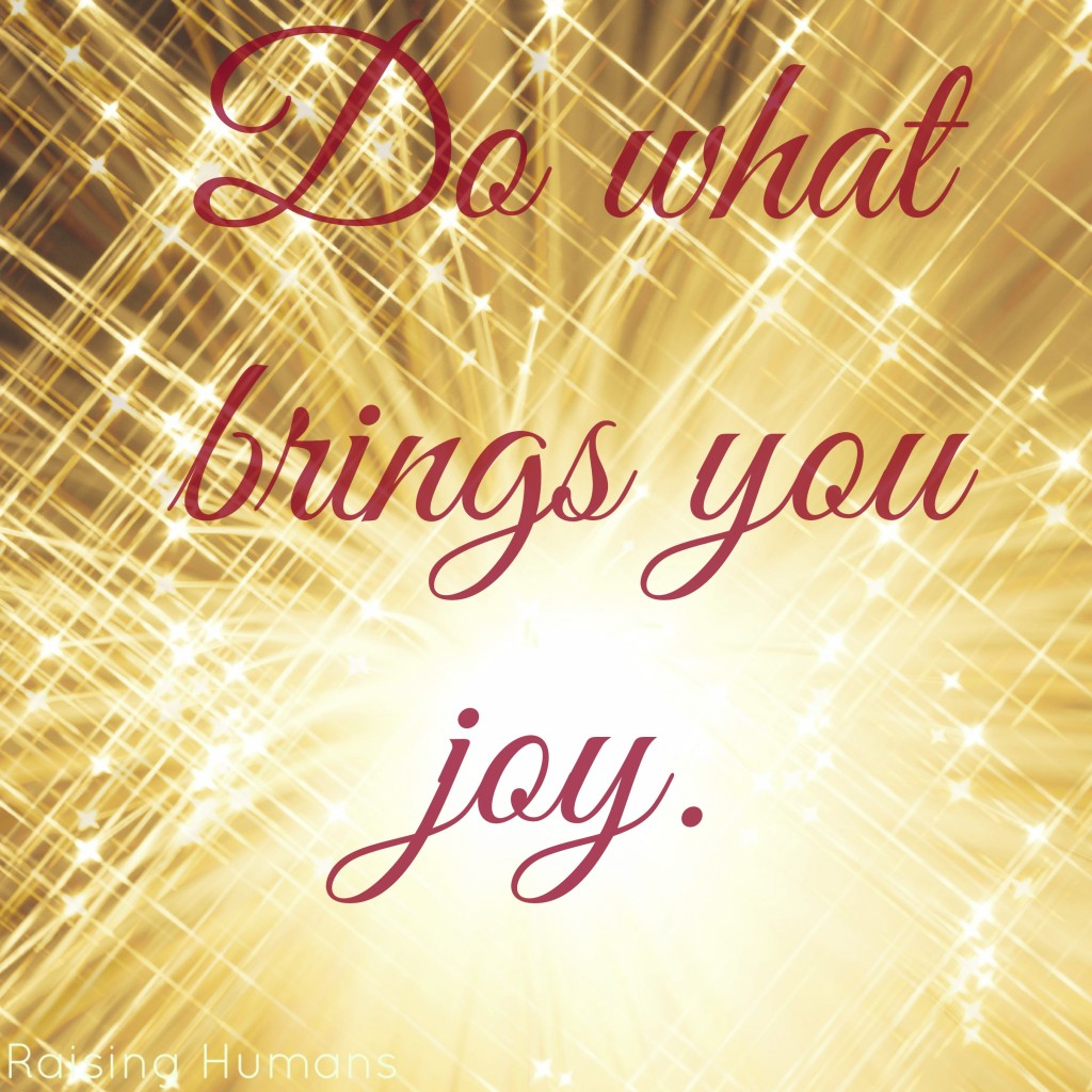 do what brings you joy